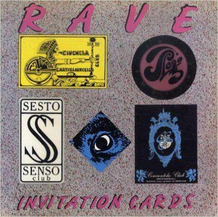 Rave invitation cards di Paolo Fornaciari e Giuliano Ravazzini