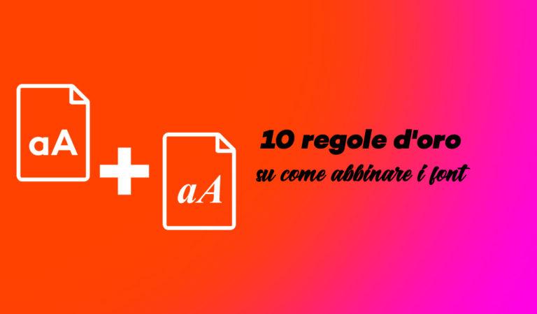 Le 10 regole d'oro su come abbinare i font