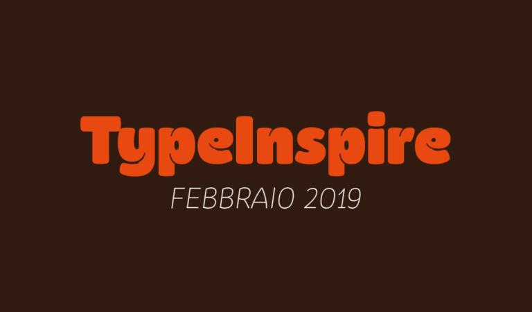 Typeinspire – Febbraio 2019