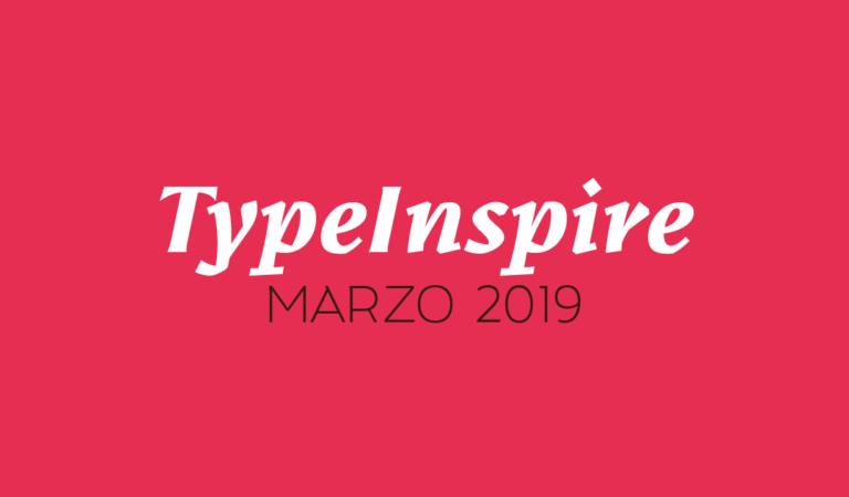 Typeinspire – Marzo 2019
