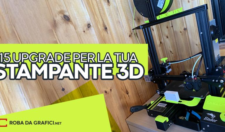 15 Upgrade per la tua Stampante 3D Ender 3 PRO