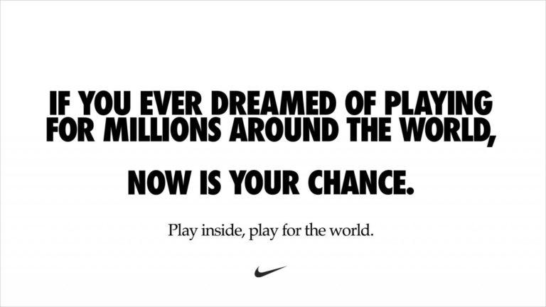 """""""Gioca dentro, gioca per il mondo."""" by Nike"""