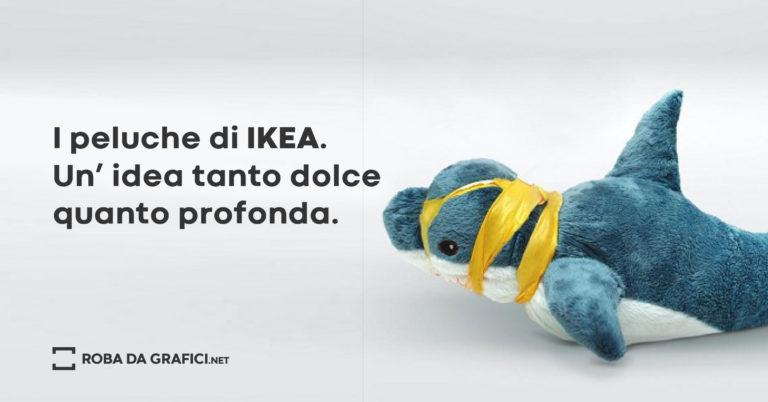 I peluche di IKEA. Un' idea tanto dolce quanto profonda