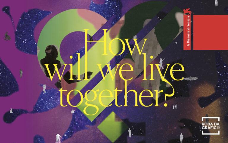 How will we live together? Biennale di Architettura di Venezia